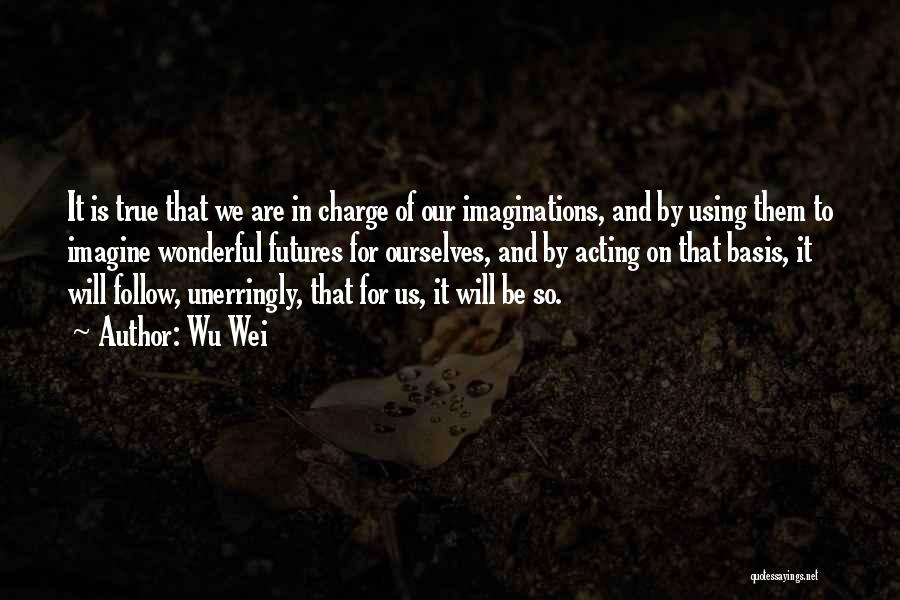 Wu Wei Quotes 2229243