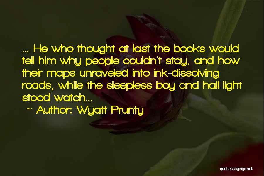 Wyatt Prunty Quotes 1230377