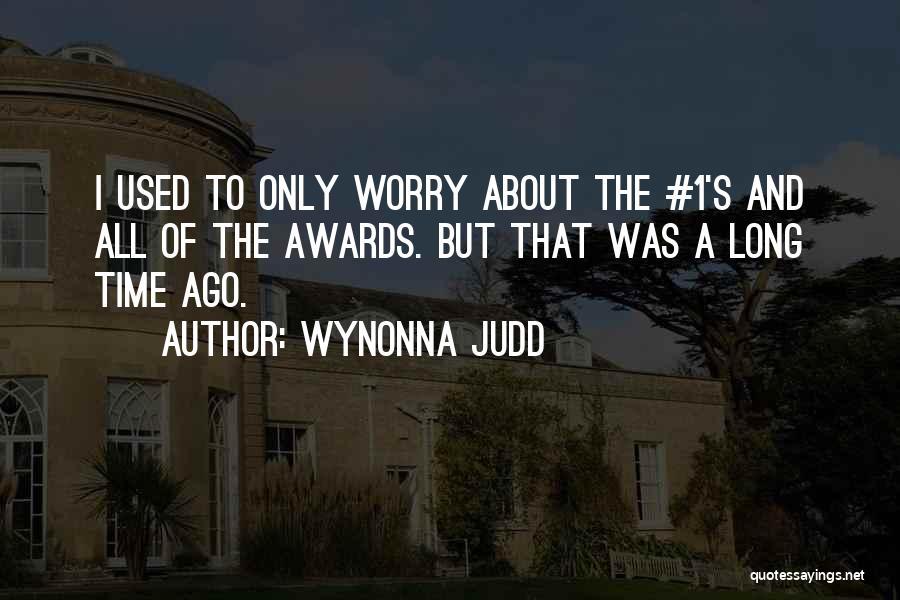 Wynonna Judd Quotes 1107869