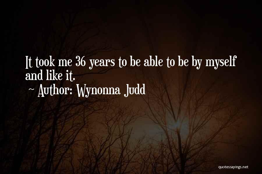 Wynonna Judd Quotes 1436553