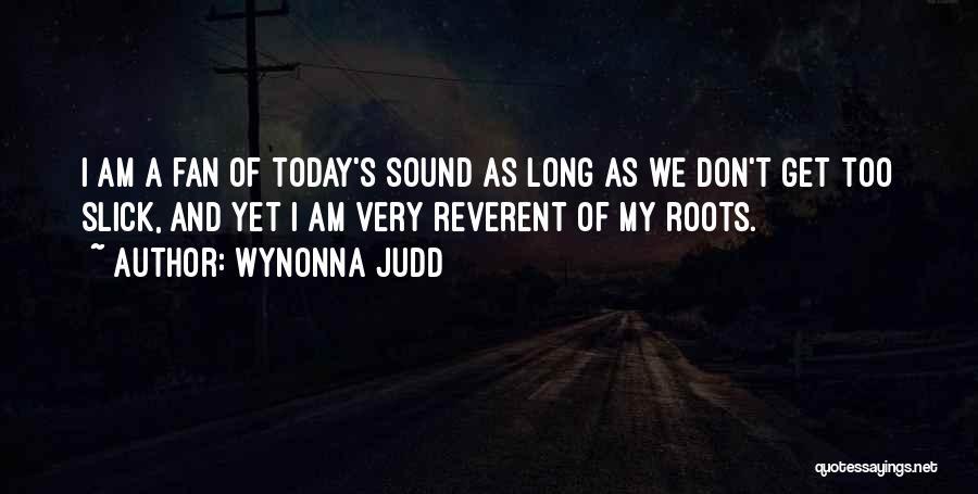 Wynonna Judd Quotes 2136847