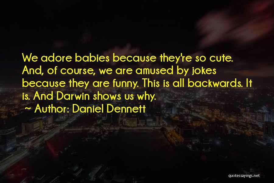 X And Y Funny Quotes By Daniel Dennett