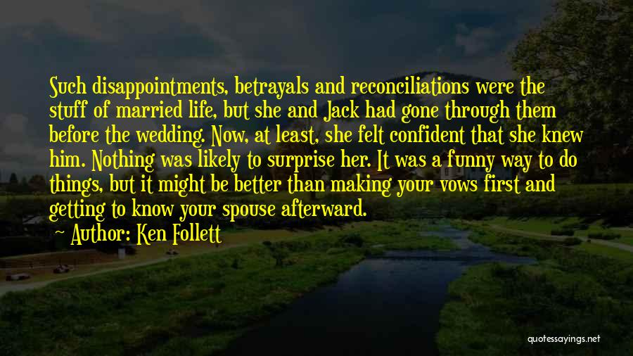 X And Y Funny Quotes By Ken Follett