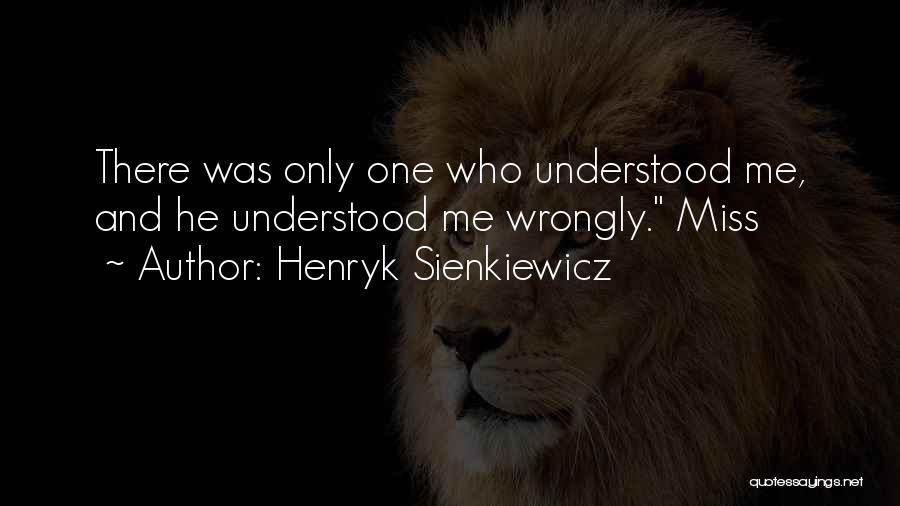 Y I Miss U Quotes By Henryk Sienkiewicz