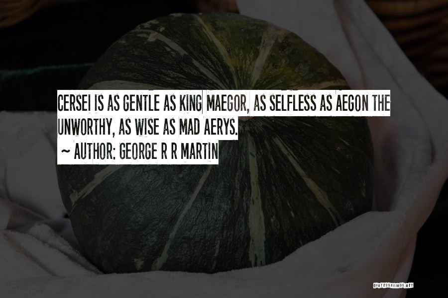 Y U Mad Quotes By George R R Martin