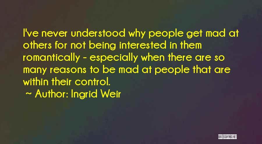Y U Mad Quotes By Ingrid Weir
