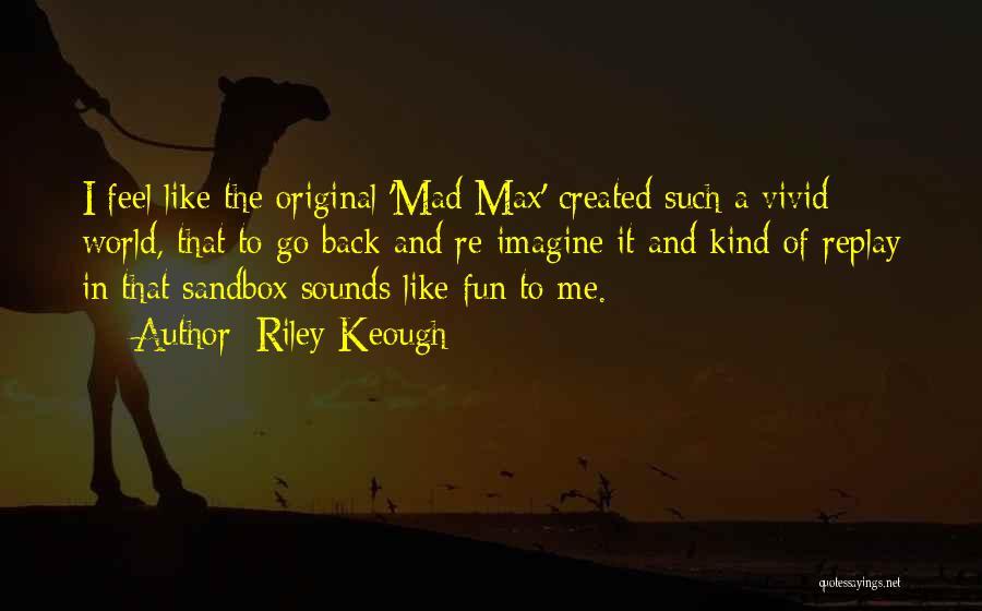 Y U Mad Quotes By Riley Keough