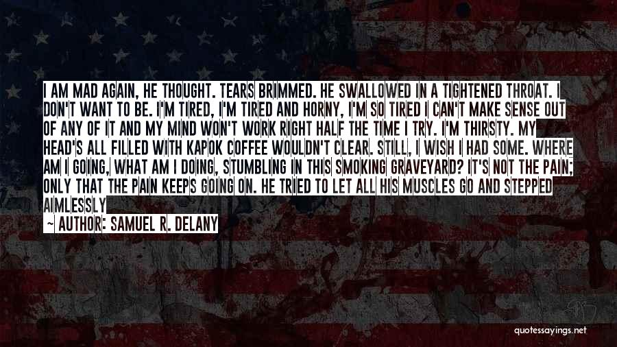 Y U Mad Quotes By Samuel R. Delany