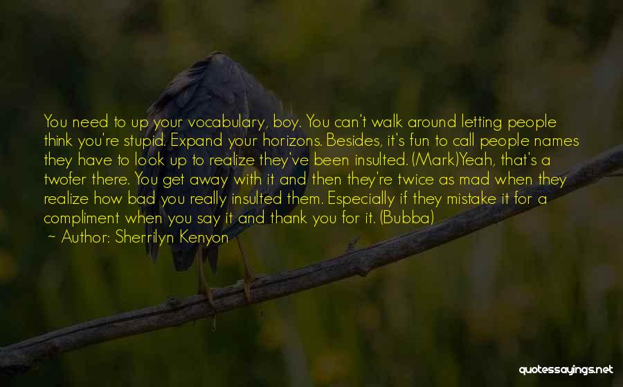 Y U Mad Quotes By Sherrilyn Kenyon