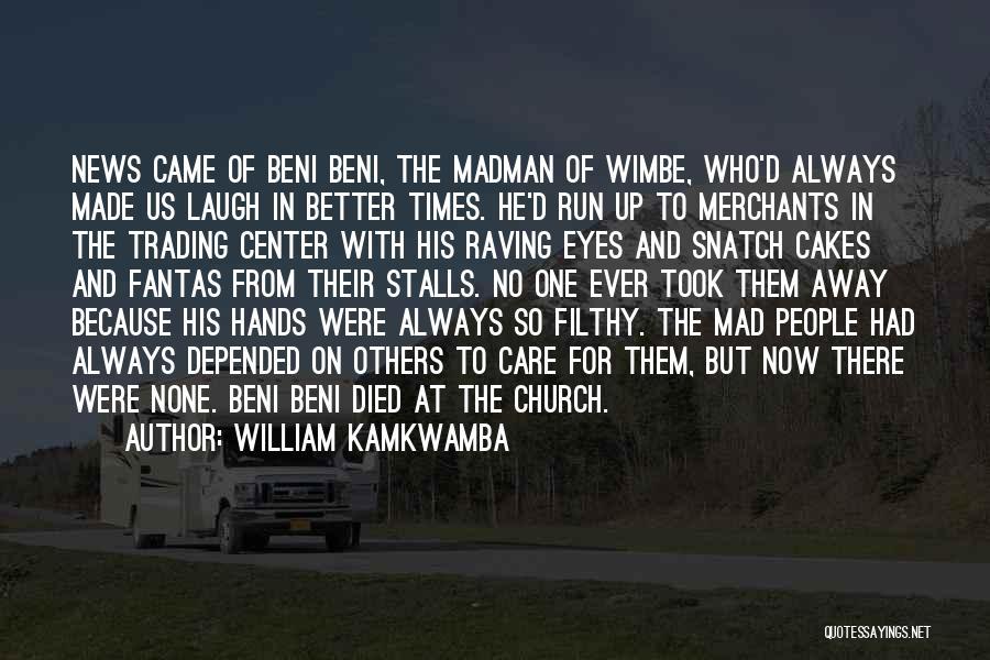 Y U Mad Quotes By William Kamkwamba