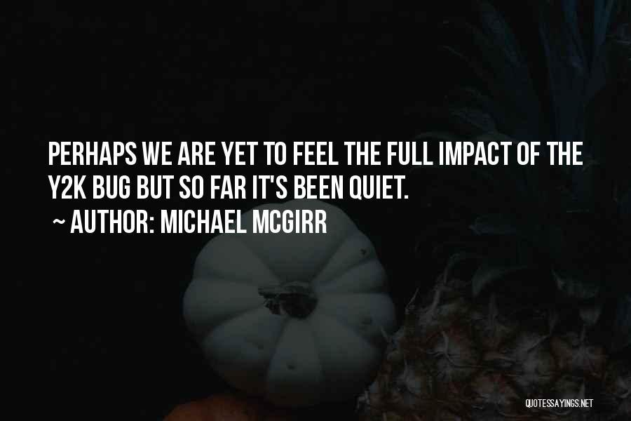 Y2k Bug Quotes By Michael McGirr