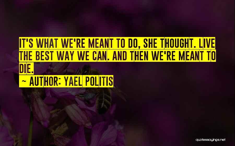 Yael Politis Quotes 1062881