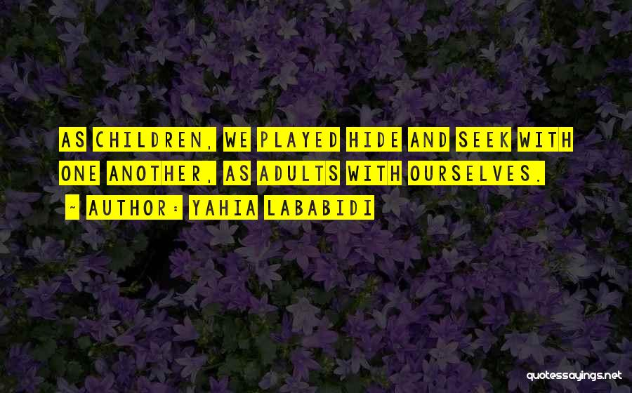 Yahia Lababidi Quotes 1420438