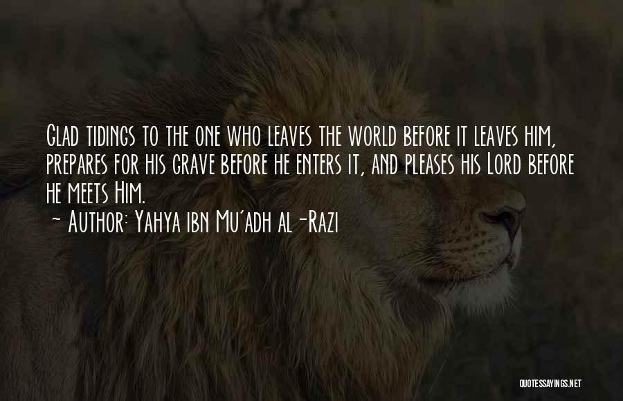 Yahya Ibn Mu'adh Al-Razi Quotes 772745
