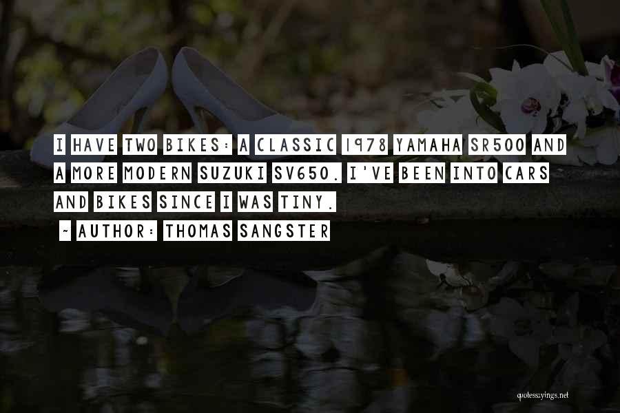 Yamaha Bikes Quotes By Thomas Sangster