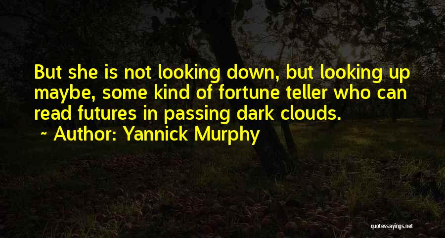 Yannick Murphy Quotes 1479872