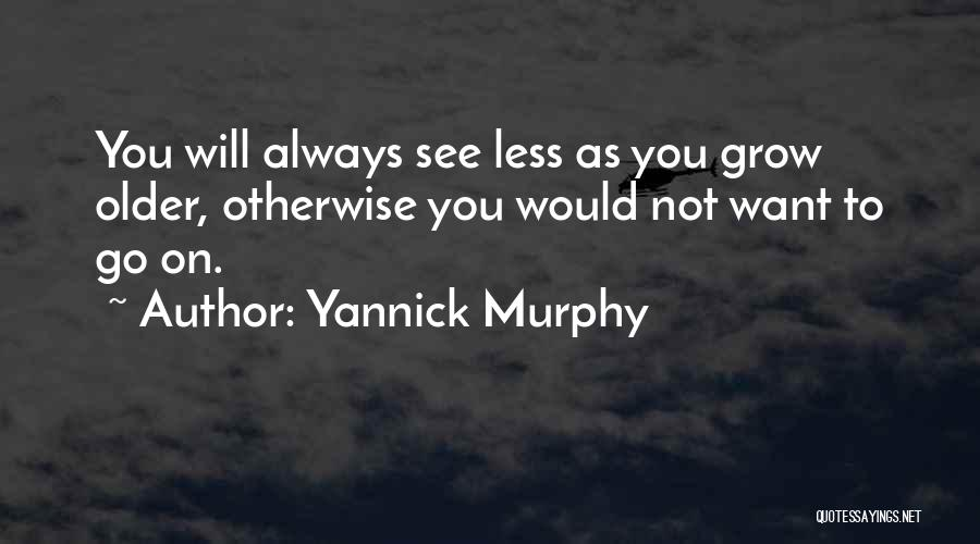 Yannick Murphy Quotes 306029