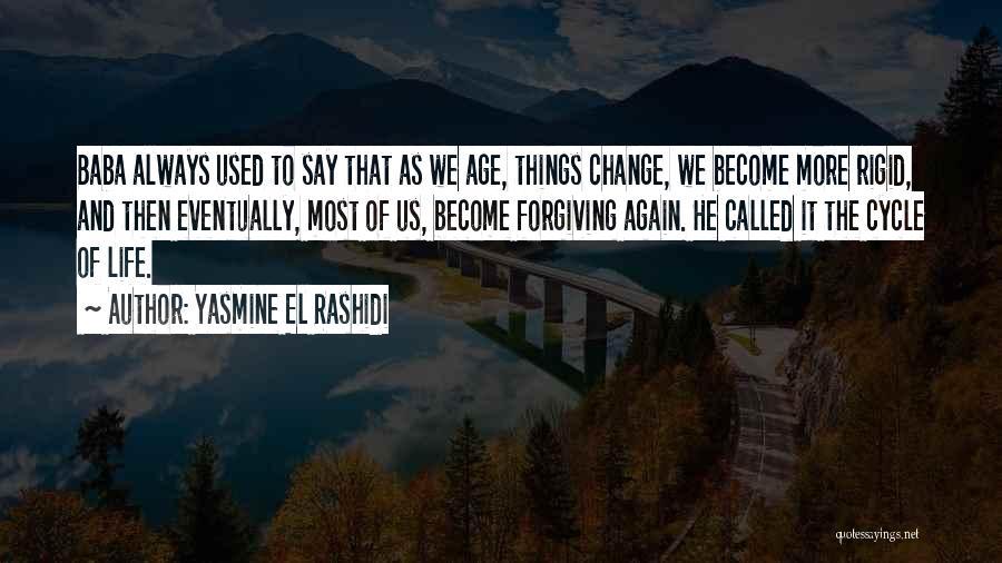 Yasmine El Rashidi Quotes 2170926