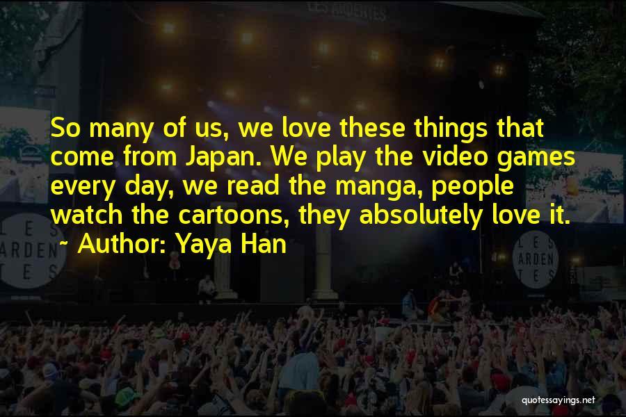 Yaya Han Quotes 1136483