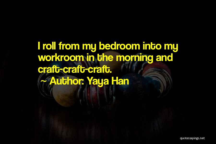 Yaya Han Quotes 1565603