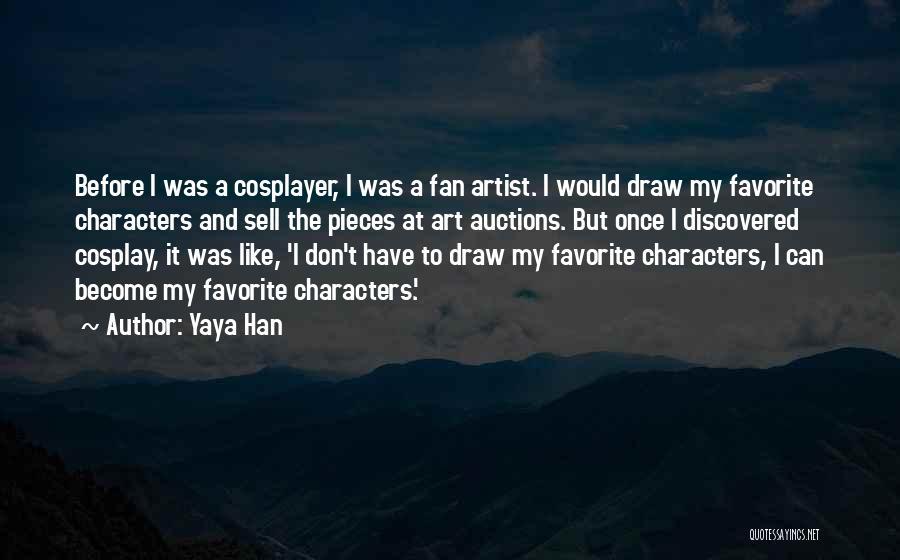 Yaya Han Quotes 319262