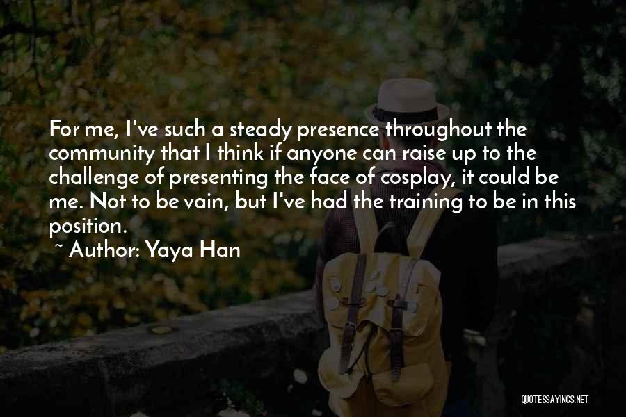 Yaya Han Quotes 755544