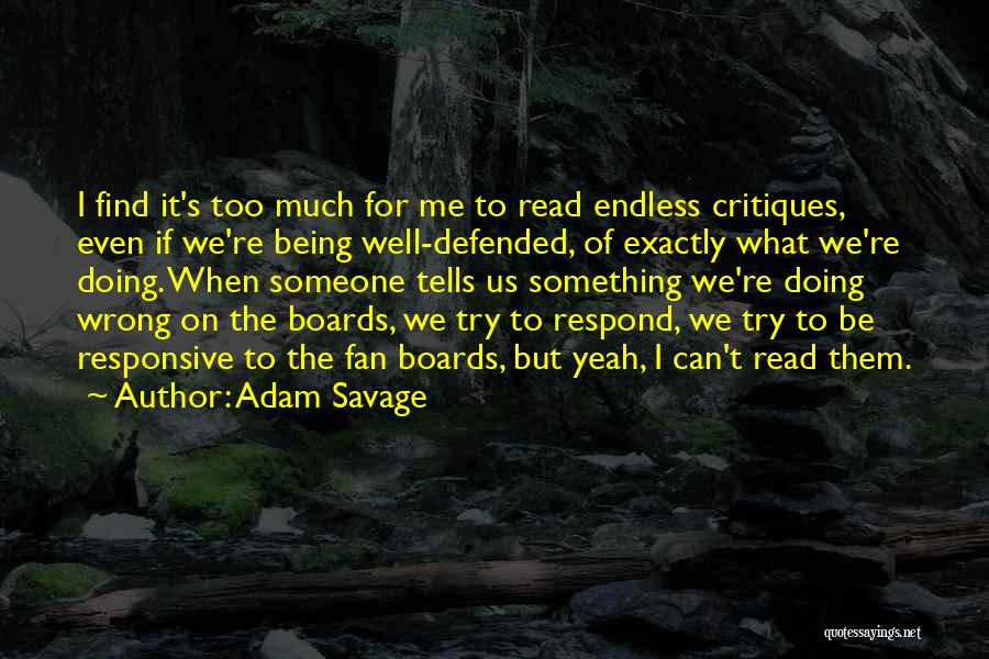Yeah It Me Quotes By Adam Savage