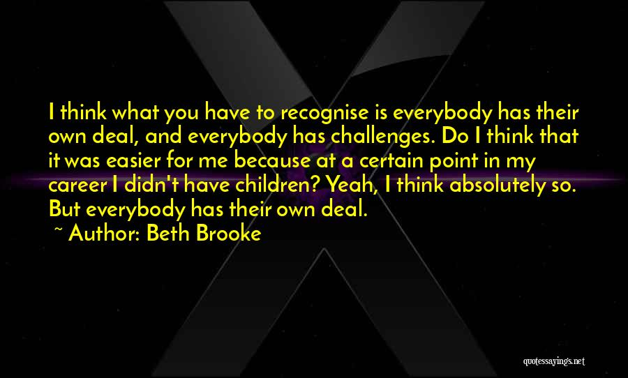 Yeah It Me Quotes By Beth Brooke