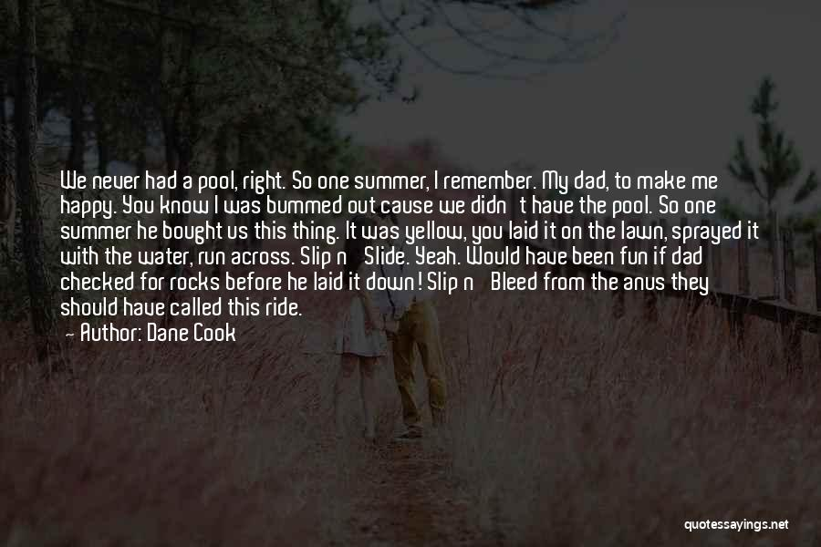 Yeah It Me Quotes By Dane Cook