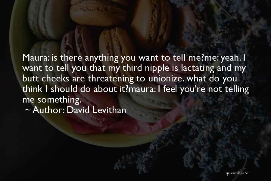 Yeah It Me Quotes By David Levithan