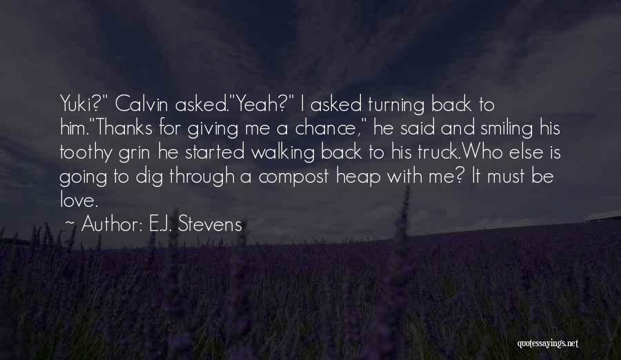 Yeah It Me Quotes By E.J. Stevens