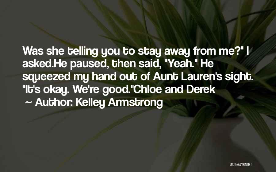 Yeah It Me Quotes By Kelley Armstrong