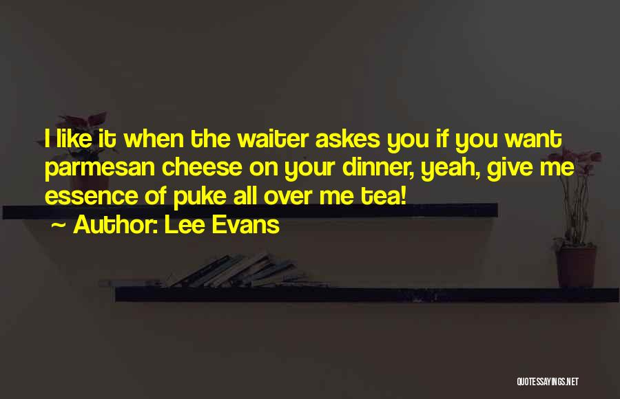 Yeah It Me Quotes By Lee Evans