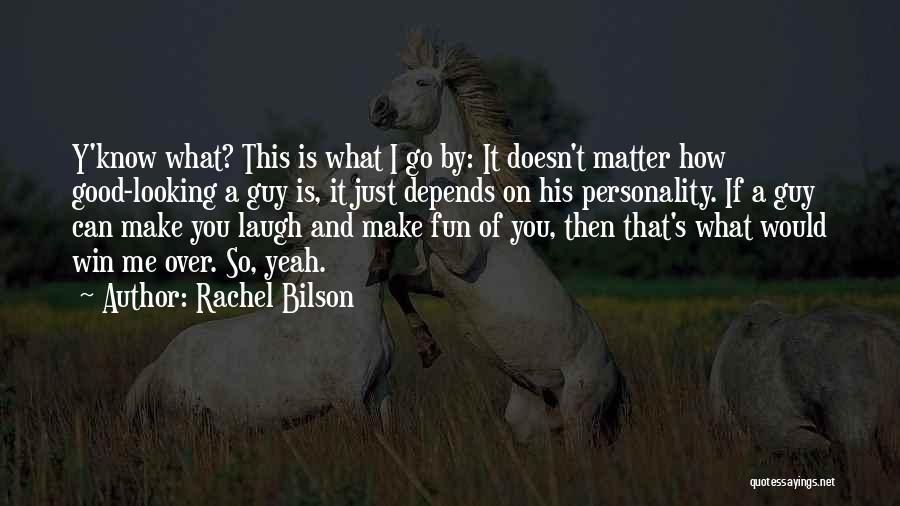 Yeah It Me Quotes By Rachel Bilson