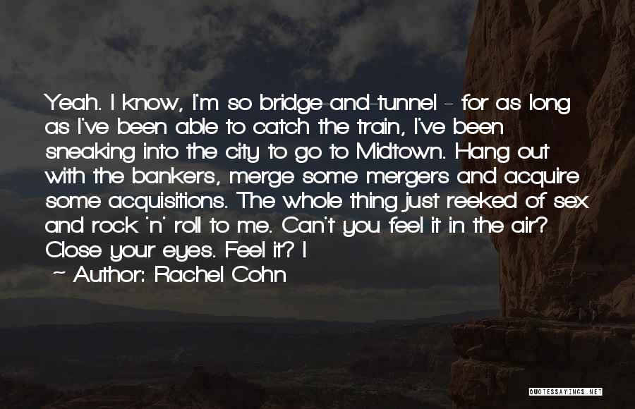 Yeah It Me Quotes By Rachel Cohn