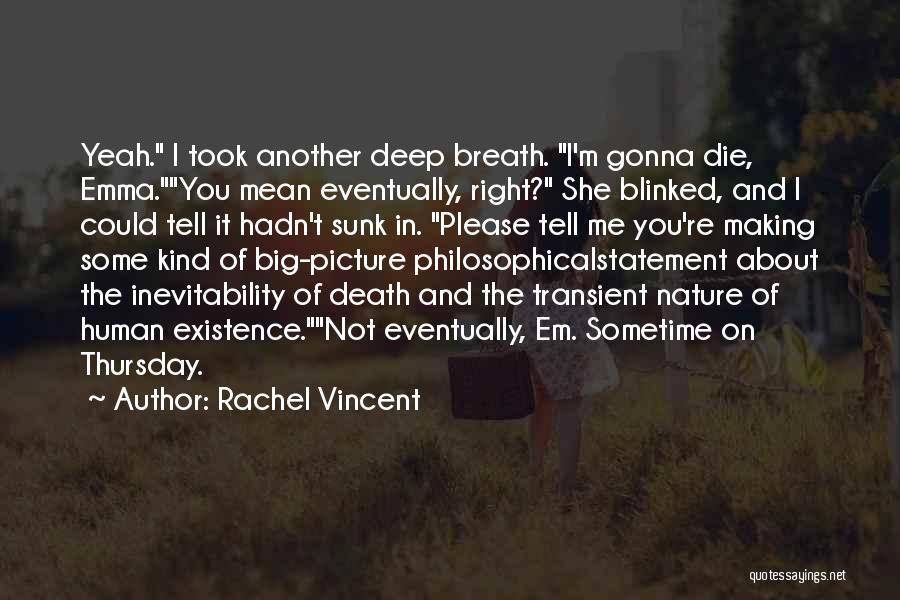Yeah It Me Quotes By Rachel Vincent
