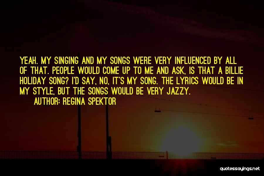 Yeah It Me Quotes By Regina Spektor