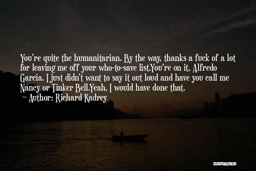 Yeah It Me Quotes By Richard Kadrey