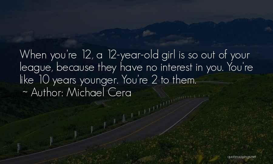 Year One Michael Cera Quotes By Michael Cera