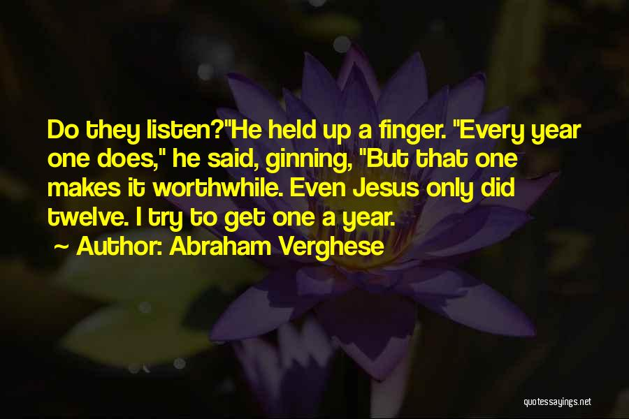 Year Twelve Quotes By Abraham Verghese