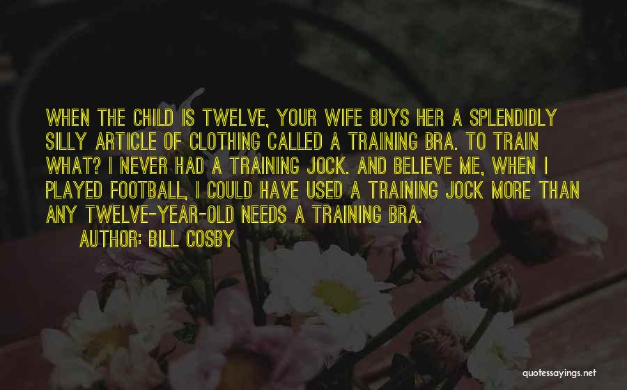 Year Twelve Quotes By Bill Cosby