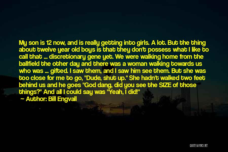 Year Twelve Quotes By Bill Engvall