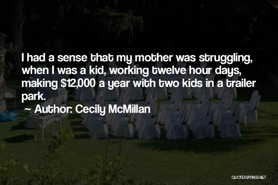Year Twelve Quotes By Cecily McMillan