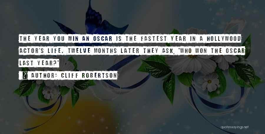 Year Twelve Quotes By Cliff Robertson