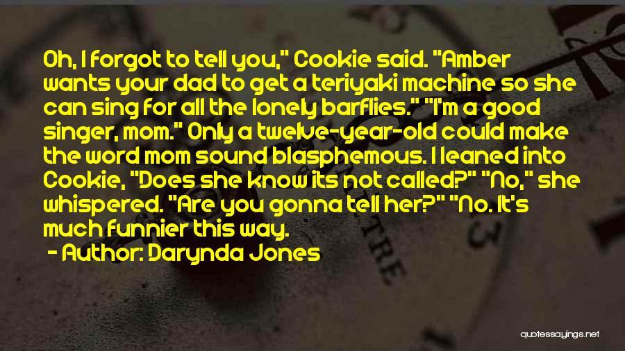 Year Twelve Quotes By Darynda Jones