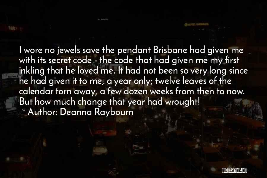 Year Twelve Quotes By Deanna Raybourn