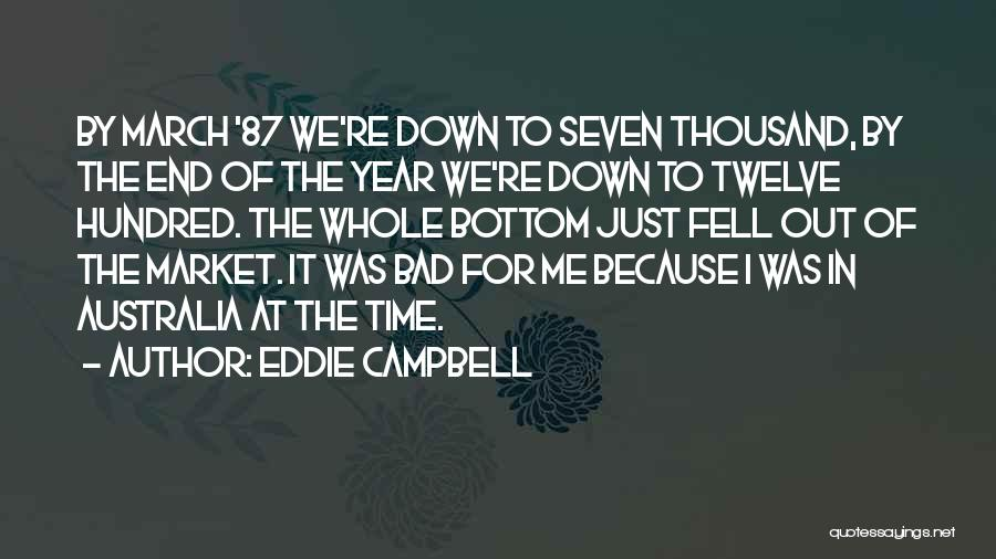 Year Twelve Quotes By Eddie Campbell