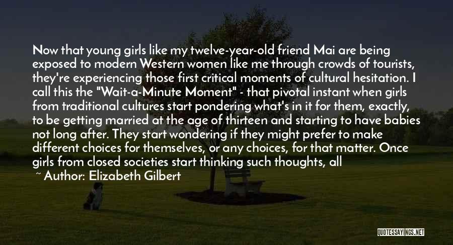 Year Twelve Quotes By Elizabeth Gilbert