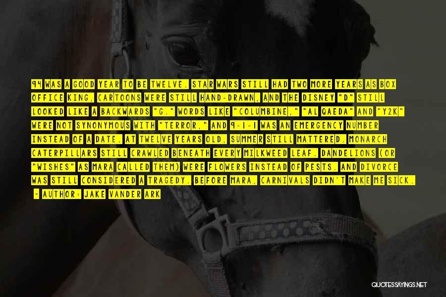 Year Twelve Quotes By Jake Vander Ark