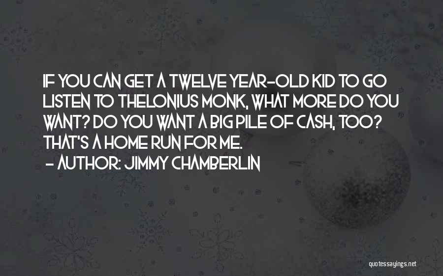 Year Twelve Quotes By Jimmy Chamberlin